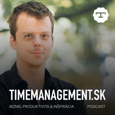 TimeManagement.sk Podcast: Biznis, Produktivita &Inšpirácia