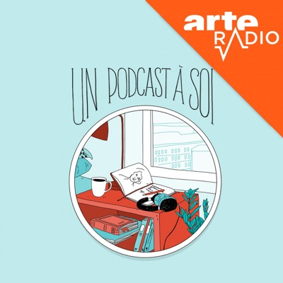Un podcast à soi:ARTE Radio