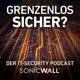 Grenzenlos sicher? – Der IT Security Podcast von SonicWall