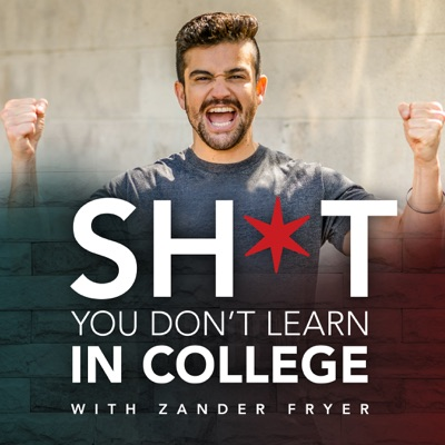 Shit You Don't Learn In College:Zander Fryer