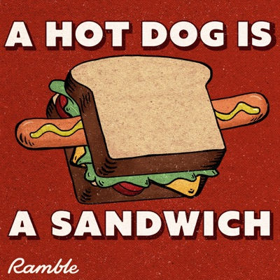 A Hot Dog Is a Sandwich:Mythical & Ramble