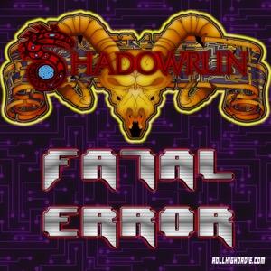 Shadowrun Fatal Error