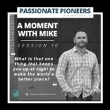 A Moment with Mike | Session 10