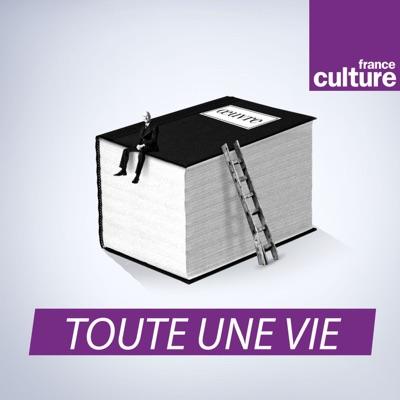 Toute une vie:France Culture