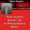 """""""HER THING"""" - Diary of a Prisoner's Wife artwork"""