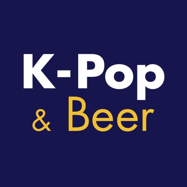 K-Pop & Beer