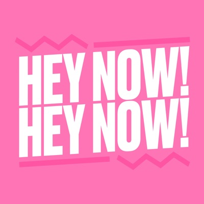 Hey Now! Hey Now!:Podcast Design