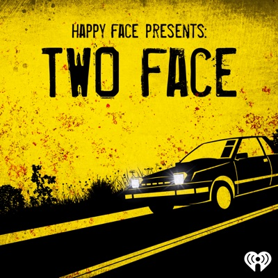 Happy Face Presents: Two Face:iHeartRadio