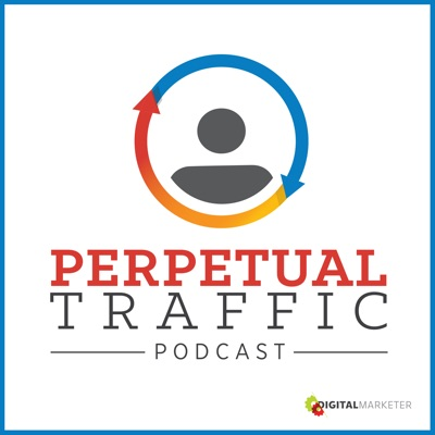 Perpetual Traffic:DigitalMarketer