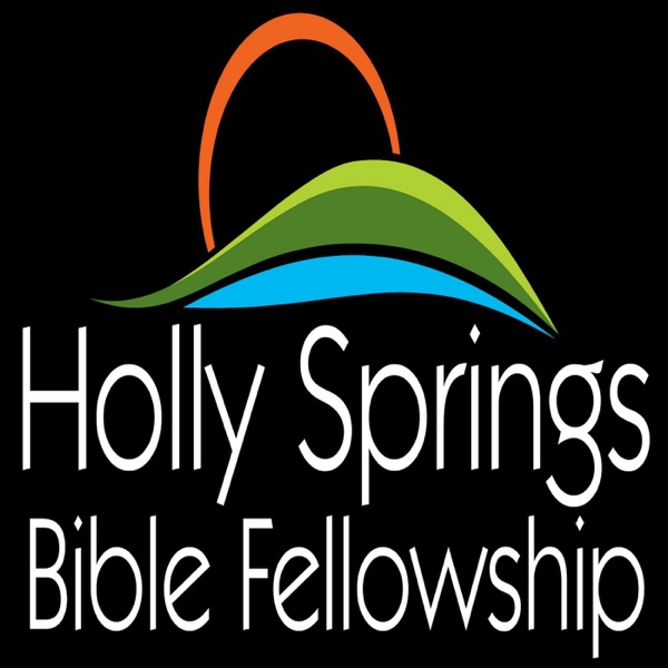 Holly Springs Bible Fellowship Podcasts