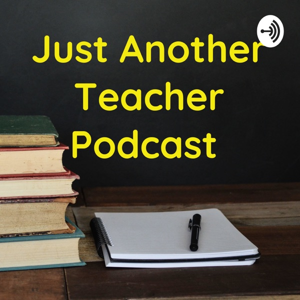 Just Another Teacher Podcast