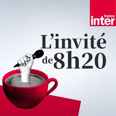 L'invité de 8h20 : le grand entretien:France Inter