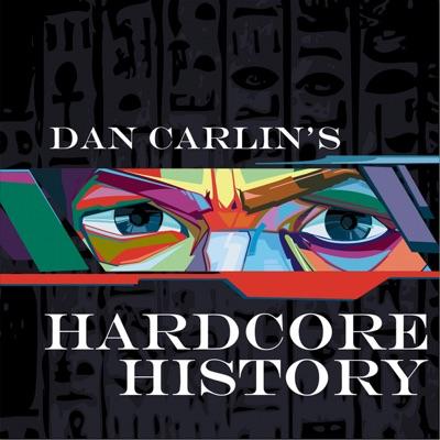Dan Carlin's Hardcore History:Dan Carlin