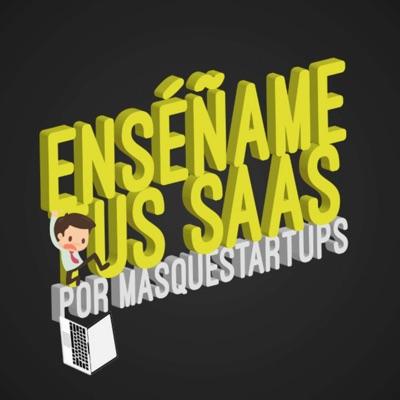 Enséñame tus SAAS by Más Que Startups