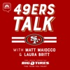 49ers Talk with Matt Maiocco and Laura Britt artwork