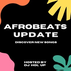 Afrobeats Update (Monthly Mixes)