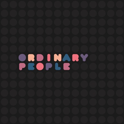 Ordinary People. A Podcast.