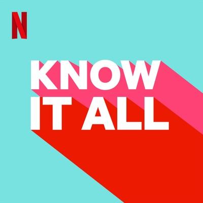Know It All:Netflix