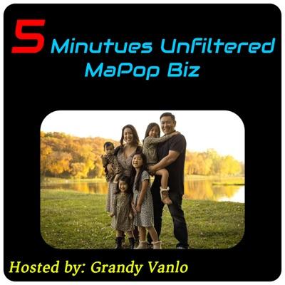5 Minutes Unfiltered MaPop Biz