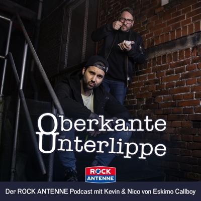 Oberkante Unterlippe: Der ROCK ANTENNE Podcast mit Eskimo Callboy:ROCK ANTENNE, Eskimo Callboy, Kevin Ratajczak, Nico Sallach