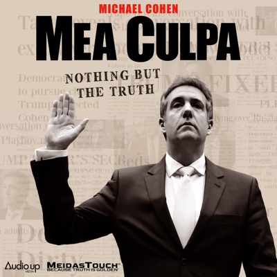 Mea Culpa with Michael Cohen:LSJ Media Group and Audio Up, Inc.