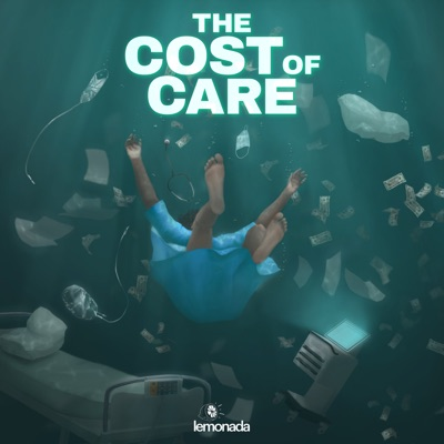 The Cost of Care:Lemonada Media