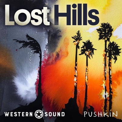 Lost Hills:Western Sound and Pushkin Industries