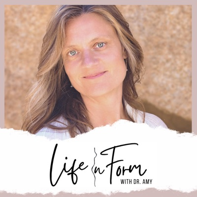 Life In Form with Dr. Amy Chadwick