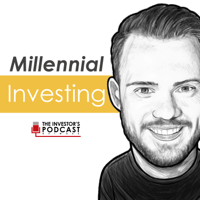 Millennial Investing - The Investor's Podcast Network