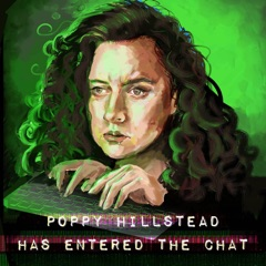 Poppy Hillstead Has Entered The Chat