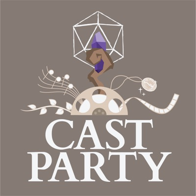Cast Party: A Dungeons & Dragons Podcast:Cast Party