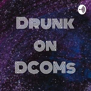 Drunk on DCOMs