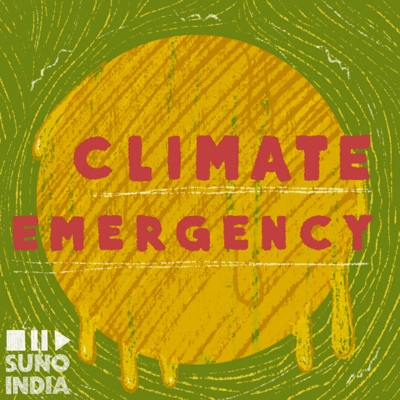 Climate Emergency:Suno India