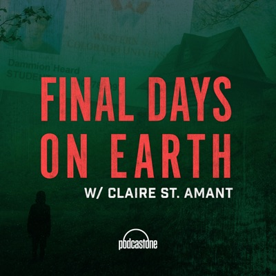 Final Days On Earth with Claire St. Amant:PodcastOne