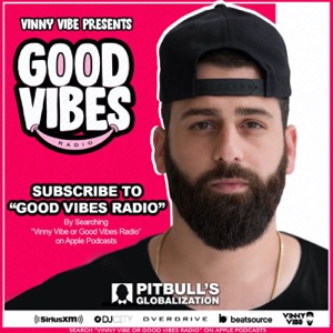 """Subscribe to """"Good Vibes Radio"""" for all new episodes"""
