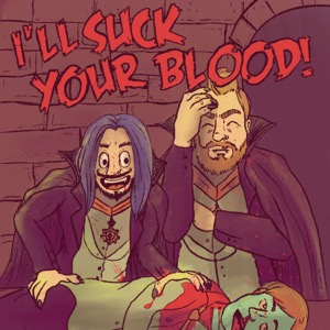 I'll Suck Your Blood: A Vampire Podcast