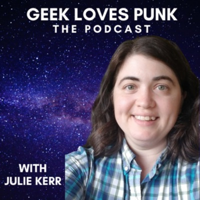 Geek Loves Punk: The Podcast
