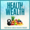 Health is Wealth: Weekly Dose of Holistic Thought
