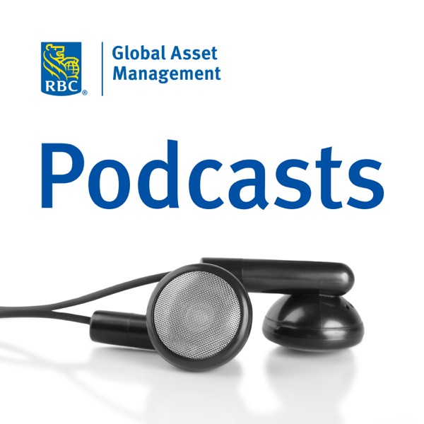 Podcasts from RBC Global Asset Management