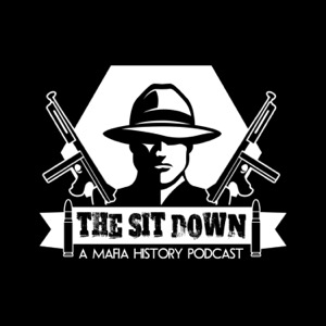The Sit Down: A Mafia History Podcast