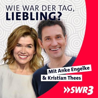 Anke Engelke und Kristian Thees: Wie war der Tag, Liebling?:SWR3