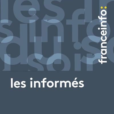 franceinfo: Les informés:franceinfo