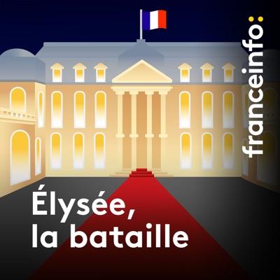 Elysée, la bataille:franceinfo