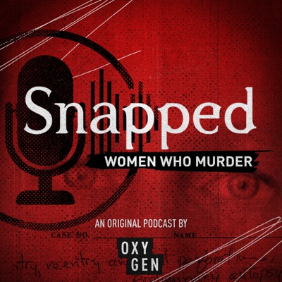 Snapped: Women Who Murder:Oxygen