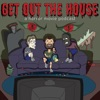 Get Out The House! artwork