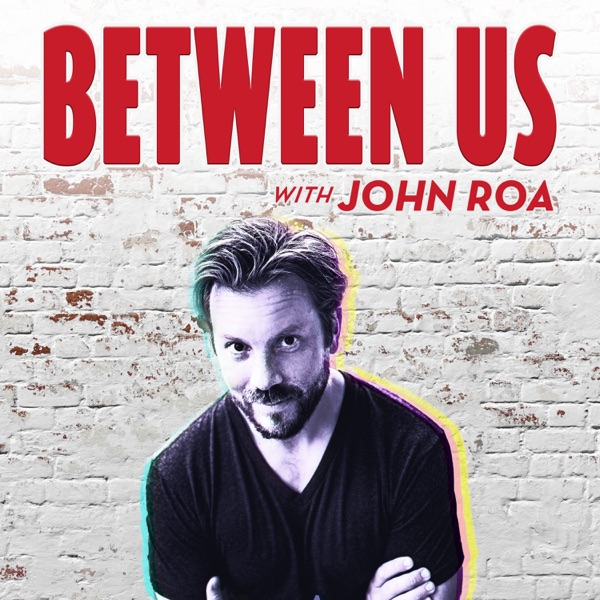 Between Us with John Roa