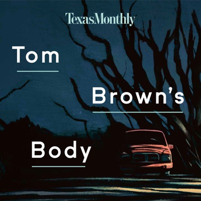 Tom Brown's Body:Texas Monthly