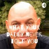 What your Daddy never told you artwork