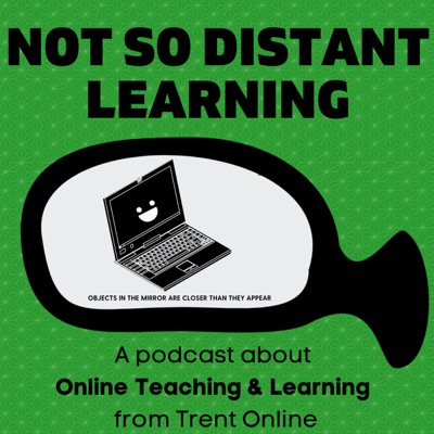 Not-So-Distant Learning Podcast