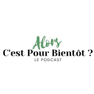Alors C'est Pour Bientôt ?:AFA Podcasts